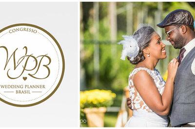 Wedding Planner Brasil: congresso imperdível para os assessores e cerimonialistas de todo o Brasil