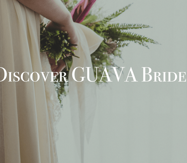 Discover GUAVA Brides at https://goo.gl/8xzYIC
