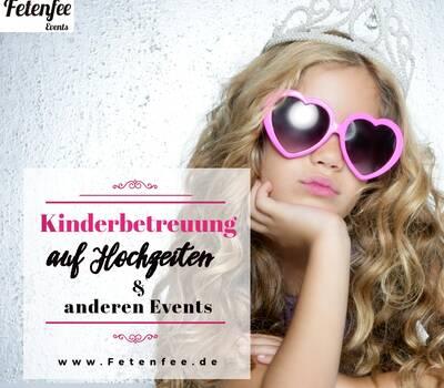 Fetenfee Events - Kinderbetreuung auf Hochzeiten und anderen Events