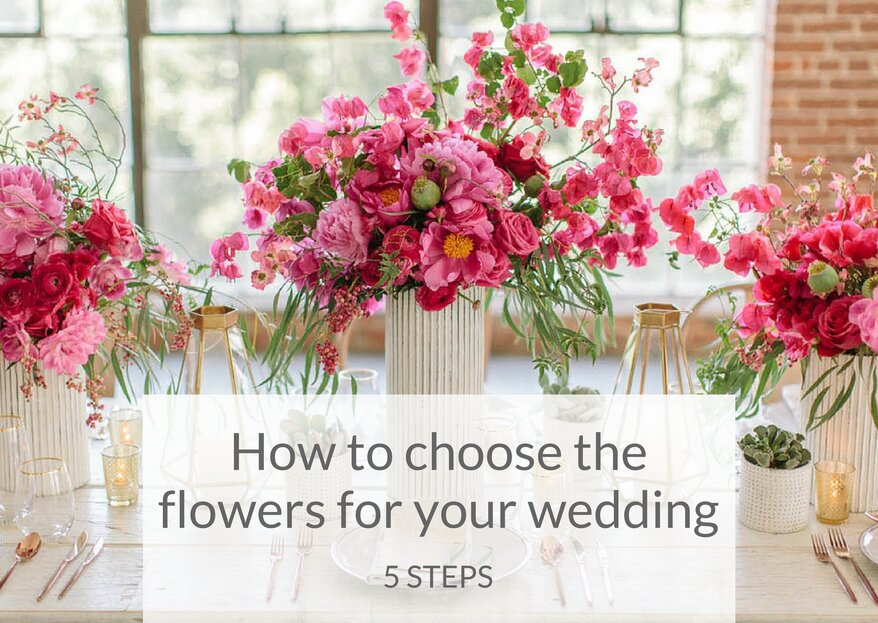 How To Choose Your Wedding Flowers In 5 Simple Steps