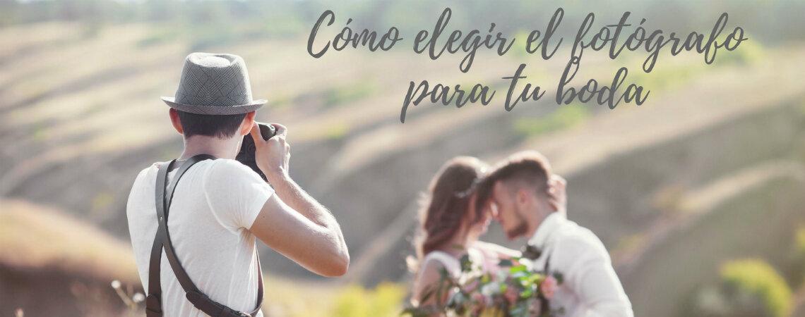 ¿Cómo elegir al mejor fotógrafo para tu boda? ¡Cinco pasos imperdibles que debes seguir para acertar con tu elección!