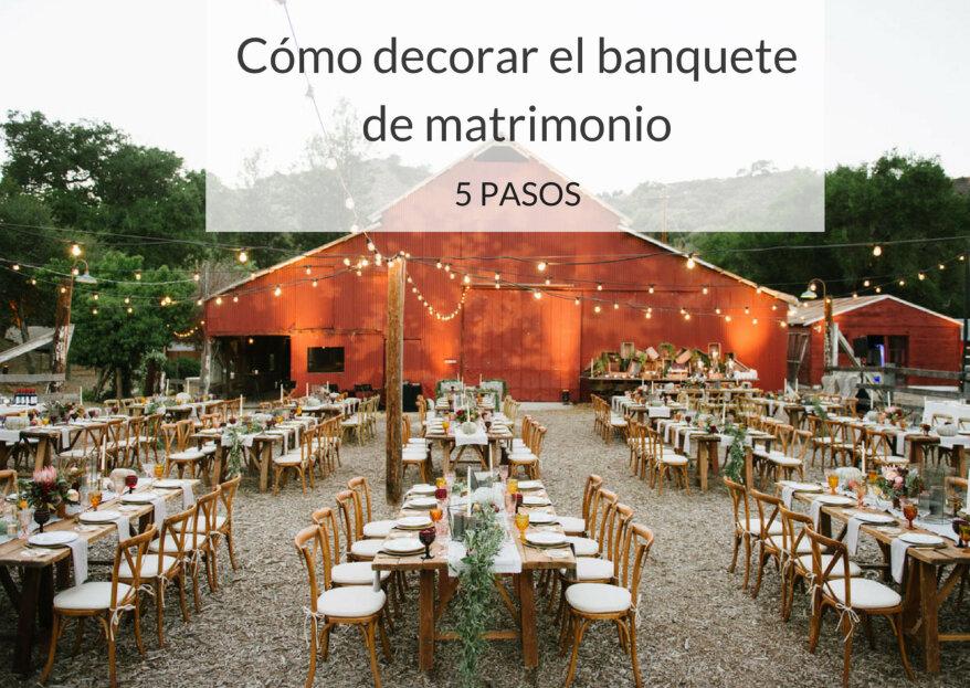 Cómo decorar el banquete de bodas: ¡los 5 pasos para triunfar!