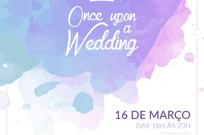 Faltam poucos dias para a 4ª edição do Once Upon a Wedding: evento de conto de fadas