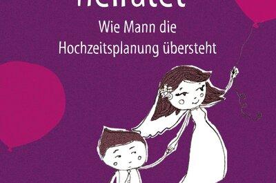 Hilfe, meine Frau heiratet! Autorin Doris Kaiser über Männer und Hochzeitsvorbereitungen