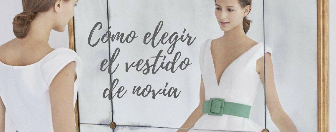 Cómo elegir tu vestido de novia. ¡Cinco pasos a tener en cuenta para encontrar el modelo de tus sueños!