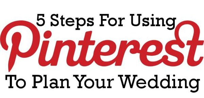 5 passi per usare Pinterest per pianificare il tuo matrimonio