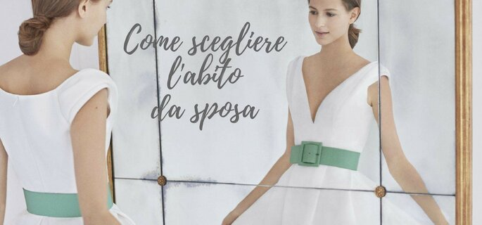 8a30025846bf Come scegliere l abito da sposa perfetto  5 passi da seguire alla ...