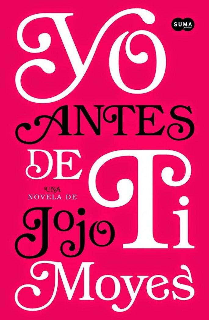 Yo antes de ti (Jojo Moyes, 2012)