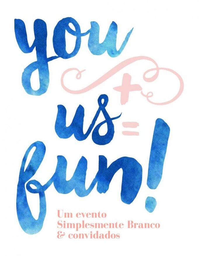 You + Us = Fun!: Um Evento por Simplesmente Branco & Convidados