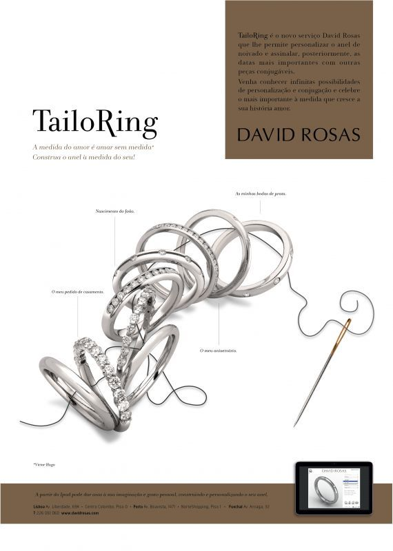 Tailoring , um serviço David Rosas que lhe permite personalizar o anel à sua medida. Experimente as infinitas possibilidades.