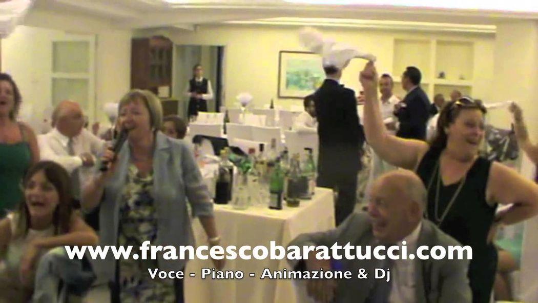 Francesco Barattucci: Voce, Piano, Animazione & Dj